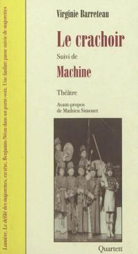 Le crachoir; Suivi de Machine