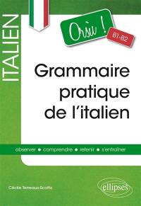 Grammaire pratique de l'italien, orsù B1-B2