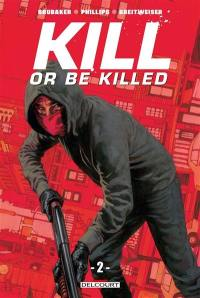 Kill or be killed. Volume 2, Kill or be killed