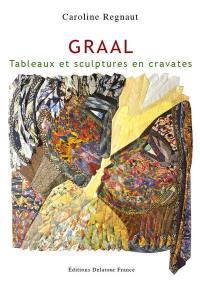 Graal : tableaux et sculptures en cravates