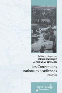 Les Conventions nationales acadiennes  : 1900-1908