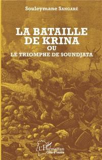 La bataille de Krina ou Le triomphe de Soundjata