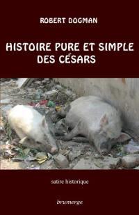 Histoire pure et simple des Césars