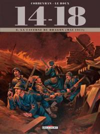 14-18. Volume 8, La caverne du dragon : juin 1917