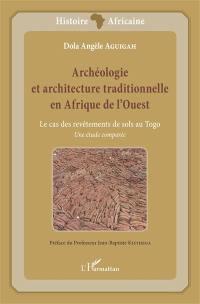 Archéologie et architecture traditionnelle en Afrique de l'Ouest
