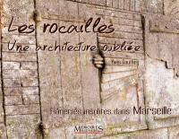 Les rocailles, une architecture oubliée