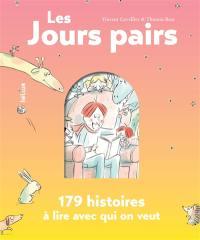Les jours pairs : 179 histoires à lire avec qui on veut
