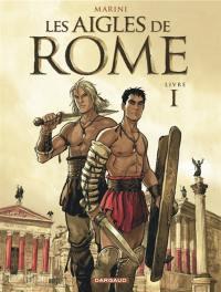 Les aigles de Rome. Volume 1, Les aigles de Rome