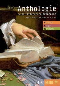 Anthologie de littérature française : textes choisis du XIe au XXIe siècles : français langue étrangère