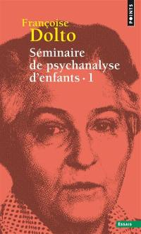 Séminaire de psychanalyse d'enfants. Volume 1