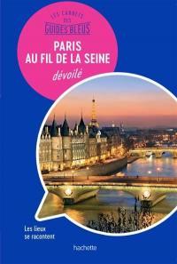 Paris au fil de la Seine dévoilé