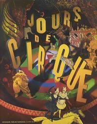 Jours de cirque : exposition, Monaco, Grimaldi Forum, 18 juillet-8 sept. 2002