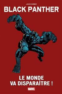 Black Panther, Le monde va disparaître !