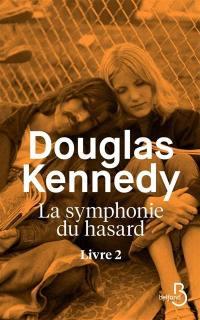 La symphonie du hasard. Volume 2