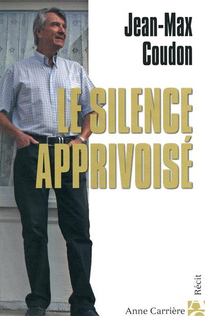 Le silence apprivoisé