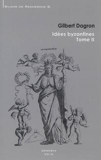 Idées byzantines. Volume 2