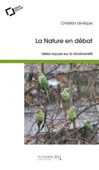 La nature en débat : idées reçues sur la biodiversité