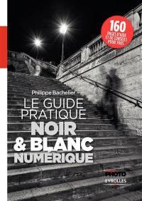Le guide pratique noir & blanc numérique