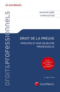 Droit de la preuve : principes et mise en oeuvre processuelle