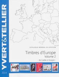 Catalogue de timbres-poste. Volume 2, Carélie à Hongrie