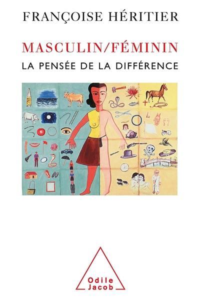 Masculin, féminin, La pensée de la différence, Vol. 1