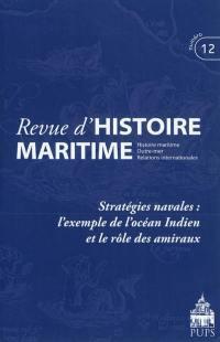 Revue d'histoire maritime. n° 12, Stratégies navales