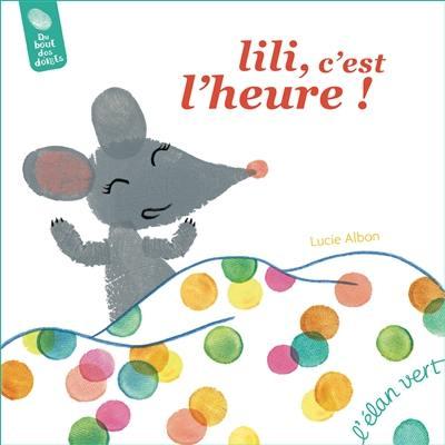 Lili, c'est l'heure ! : le temps : de la seconde à la journée