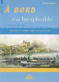 A bord d'un inexplosible : petite histoire de la navigation à vapeur sur la Loire au XIXe siècle