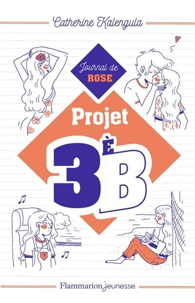 Projet 3e B, Le journal de Rose, Vol. 1