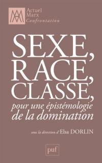 Sexe, race, classe, pour une épistémologie de la domination