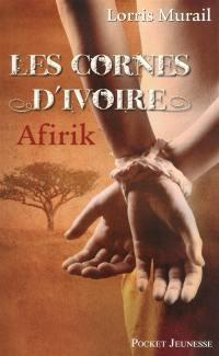 Les cornes d'ivoire. Volume 1, Afirik