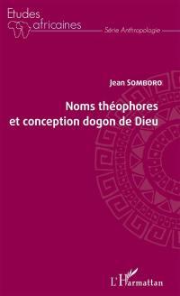 Noms théophores et conception dogon de Dieu