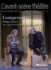 Avant-scène théâtre (L'). n° 1457, Compromis