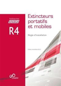 Référentiel APSAD R4 : extincteurs portatifs et mobiles : règle d'installation