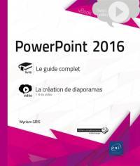 PowerPoint 2016 : livre, le guide complet : vidéo, la création de diaporamas