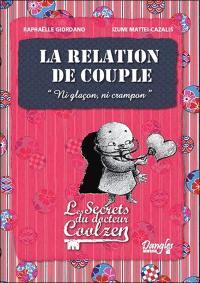 Les secrets du docteur Coolzen, La relation de couple