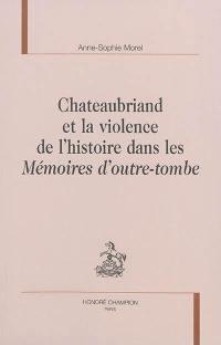 Chateaubriand et la violence de l'histoire dans les Mémoires d'outre-tombe