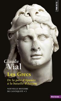 Nouvelle histoire de l'Antiquité. Volume 5, Les Grecs : de la paix d'Apamée à la bataille d'Actium, 188-31 av. J.-C.