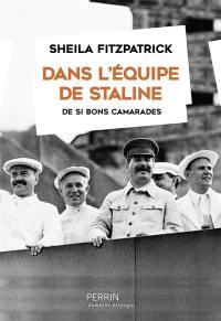 Dans l'équipe de Staline : de si bons camarades