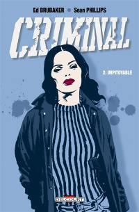 Criminal. Volume 2, Impitoyable