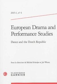 European drama and performance studies. n° 4, Dance and the Dutch Republic
