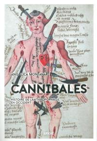 Cannibales : histoire de l'anthropophagie en Occident