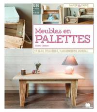 Meubles en palettes : tables, étagères, rangements, bureau