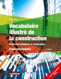 Vocabulaire illustré de la construction = Illustrated vocabulary of construction : français-anglais