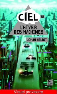 C.I.E.L.. Volume 1, L'hiver des machines