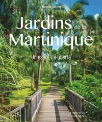 Jardins de la Martinique : un esprit de liberté