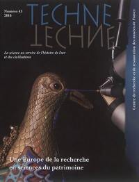 Techné. n° 43, Une Europe de la recherche en sciences du patrimoine