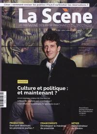 Scène (La) : le magazine professionnel des spectacles. n° 85, Culture et politique : et maintenant ?