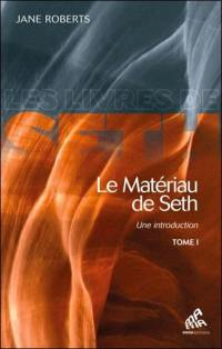 Le matériau de Seth. Volume 1,