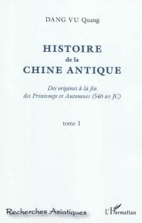 Histoire de la Chine antique : des origines à la fin des Printemps et Automnes (546 av. J.-C.). Volume 1